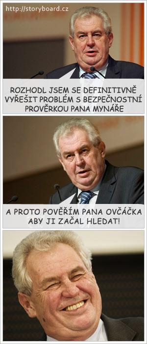 Miloš Zeman řeší bezpečnostní prověrku Vratislava Mynáře
